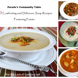 Parade's Community Table ~ 20 Comforting and Delicious Soup Recipes Featuring Potato