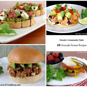 Parade's Community Table ~ 25 Avocado-licious Recipes